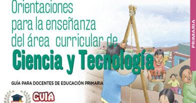 Orientaciones para la enseñanza del área curricular de Ciencia y Tecnología