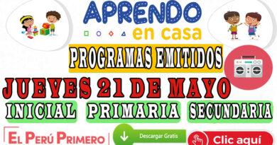 Aprendo en Casa – Programas emitidos del Jueves 21 de mayo – Semana 7