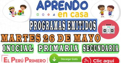 Aprendo en Casa – Programas emitidos del Martes 26 de mayo – Semana 8