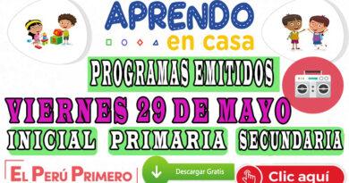 Aprendo en Casa – Programas emitidos del Viernes 29 de mayo – Semana 8