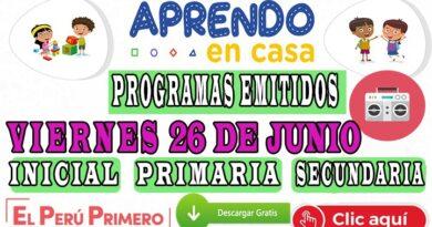 Aprendo en Casa – Programas emitidos del Viernes 26 de junio – Semana 12