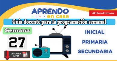 SEMANA 27 Guía docente para la programación Radio y TV Aprendo en Casa