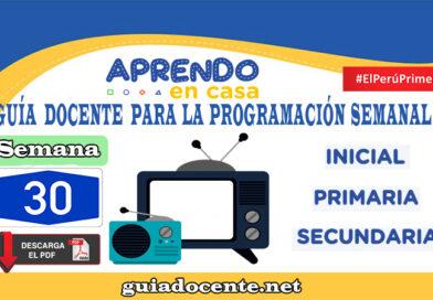 SEMANA 30 Guía docente para la programación Radio y TV Aprendo en Casa del 26 al 30 de octubre