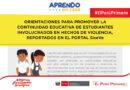 ORIENTACIONES PARA PROMOVER LA CONTINUIDAD EDUCATIVA DE ESTUDIANTES INVOLUCRADOS EN HECHOS DE VIOLENCIA, REPORTADOS EN EL PORTAL SíseVe